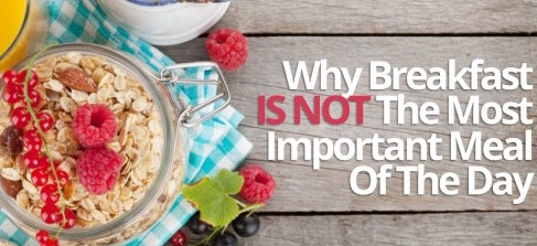 Why breakfast is not the most important meal of the day